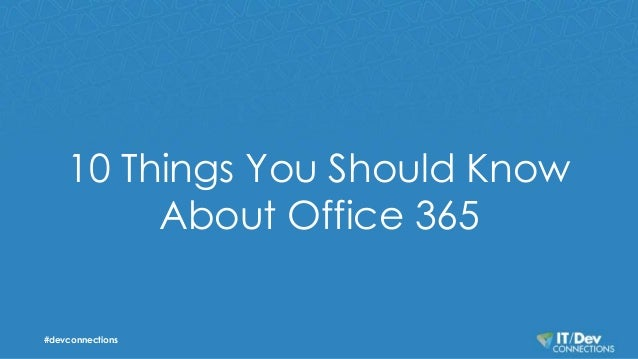 10 Things You Should Know  About Office 365  #devconnections