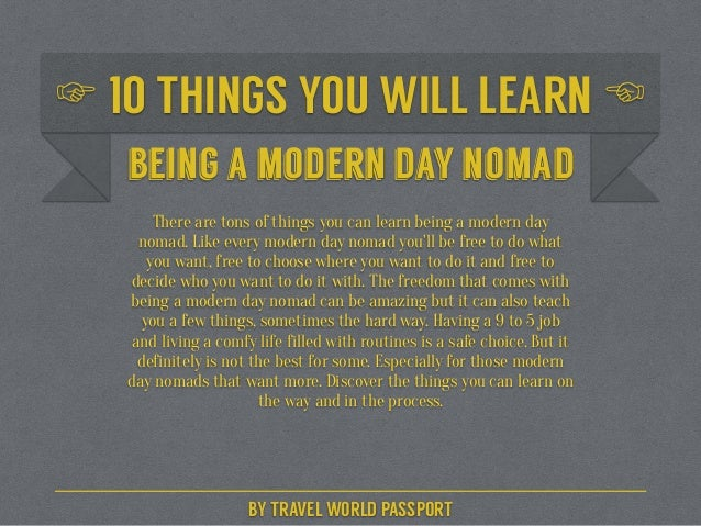10 Things You Will Learn Being a Modern Day Nomad Slide 2
