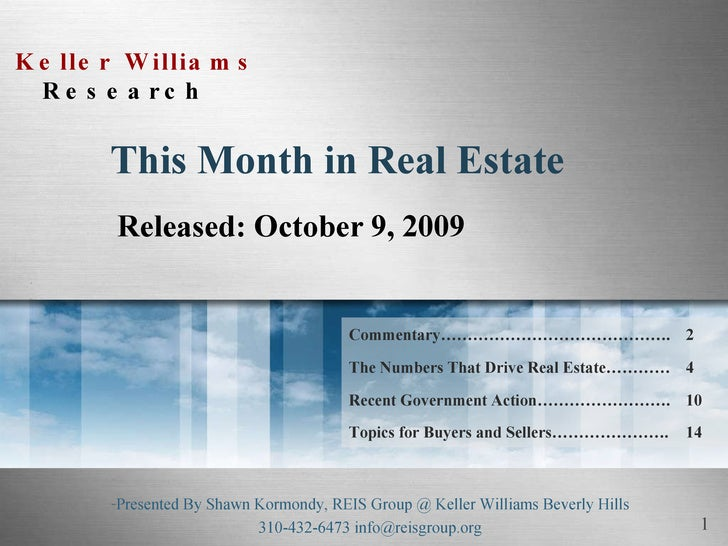 This Month in Real Estate Released: October 9, 2009 <ul><li>Presented By Shawn Kormondy, REIS Group @ Keller Williams Beve...