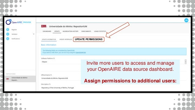 UPDATE PERMISSIONS Invite more users to access and manage your OpenAIRE data source dashboard. Assign permissions to addit...