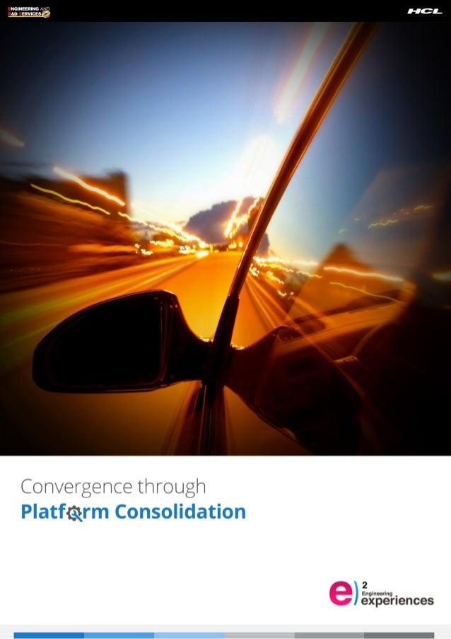 Convergence through Platform Consolidation