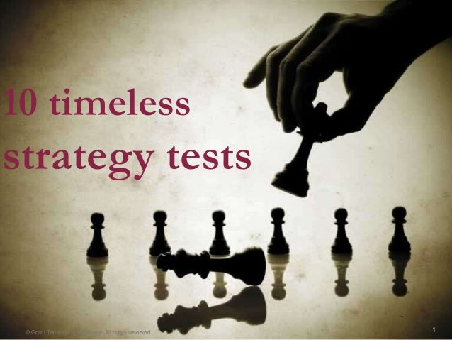 1© Grant Thornton International. All rights reserved.10 timelessstrategy tests
