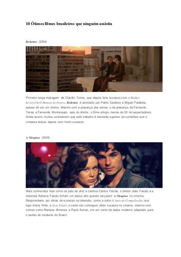 10 Ótimos filmes brasileiros que ninguém assistiu  Redentor (2004)  Primeiro longa-metragem de Claudio Torres, que depois ...