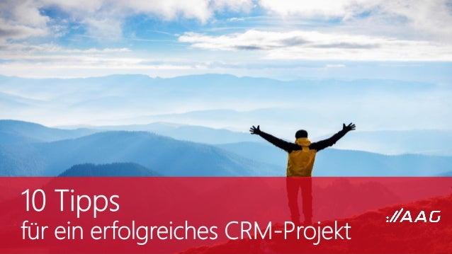 © AAG Solutions GmbH www.aag-solutions.de Vorwort 1. Tipp: CRM ist mehr als eine Softwarelösung! 2. Tipp: Think big – star...