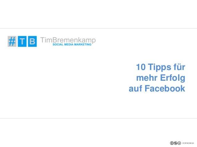 10 Tipps für  mehr Erfolg  auf Facebook