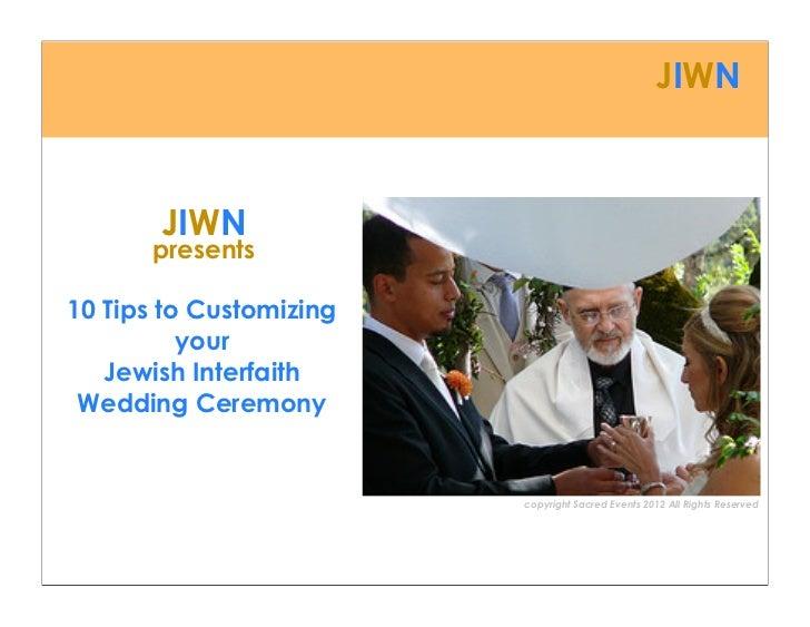 JIWN       JIWN      presents10 Tips to Customizing          your   Jewish Interfaith Wedding Ceremony                    ...