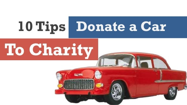 Tips Car Donate To Charity