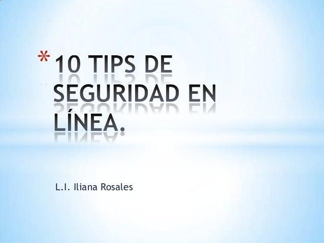 *    L.I. Iliana Rosales