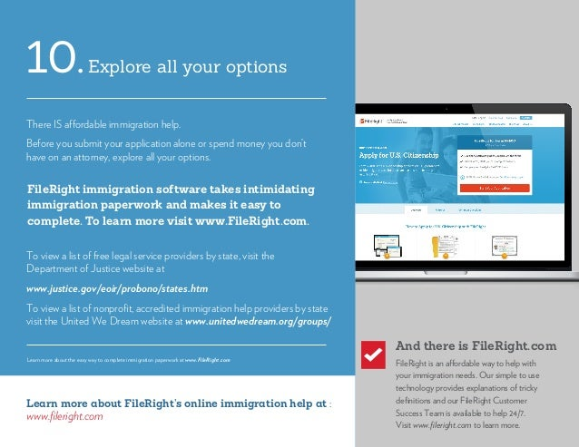 Explore all your options10. There IS affordable immigration help. Before you submit your application alone or spend money ...
