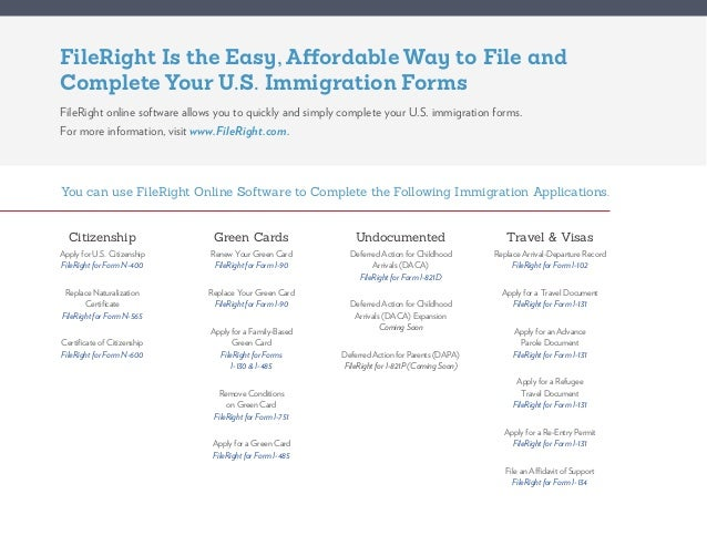 FileRight Is the Easy, Affordable Way to File and Complete Your U.S. Immigration Forms FileRight online software allows yo...