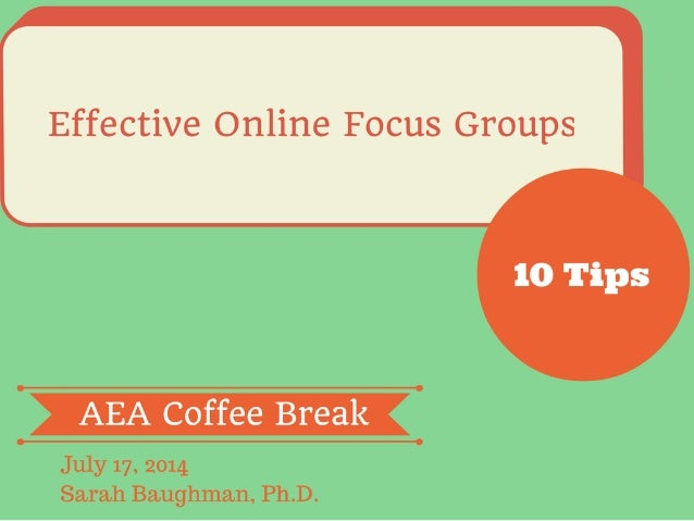 10 tips for Effective Online Focus Groups