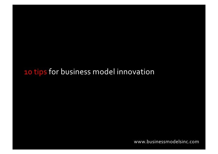 10	   tips	   for	   business	   model	   innovation	   	                                                         www.busi...