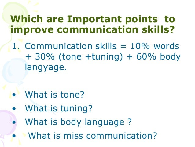 good communication skills for better jobs 10 tips to develop effective workplace communication skills by michael lewis  you are with them through the good and the bad  have been better spent.