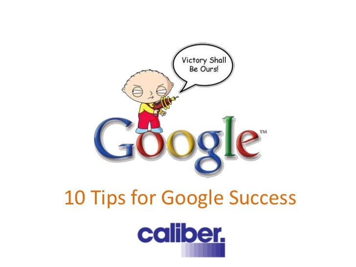 10 Tips for Google Success