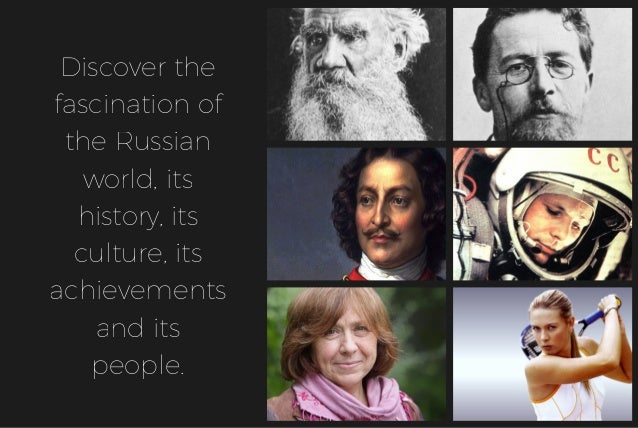 Discover the fascination of the Russian world, its history, its culture, its achievements and its people.