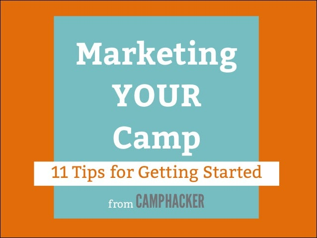 Marketing YOUR Camp 11 Tips for Getting Started from  CAMPHACKER
