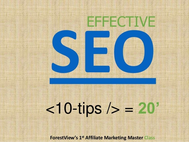 <10-tips /> = 20' ForestView's 1st Affiliate Marketing Master Class EFFECTIVE