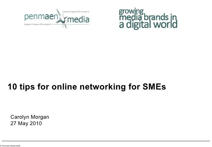 10 tips for online networking for SMEs Carolyn Morgan 27 May 2010