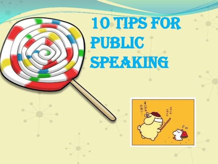 10 Tips forpublicspeaking