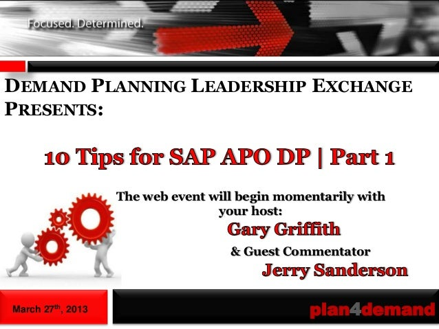 DEMAND PLANNING LEADERSHIP EXCHANGEPRESENTS:                   The web event will begin momentarily with                  ...