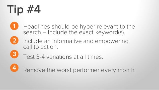 Headlines should be hyper relevant to the search – include the exact keyword(s). Include an informative and empowering cal...