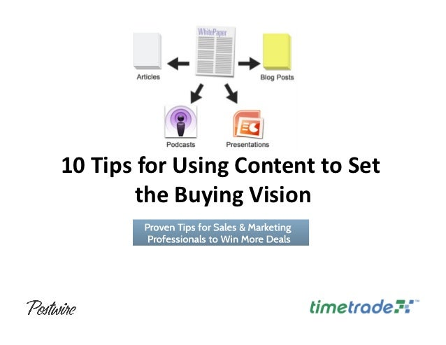 10 Tips for Using Content to Set             the Buying Vision