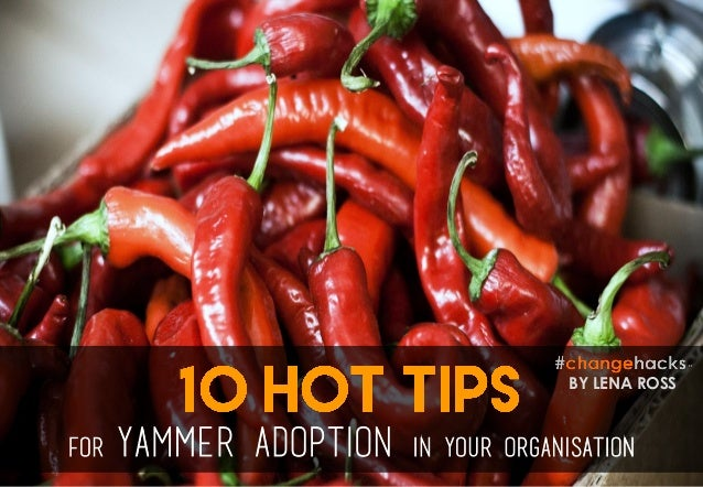 For yammer adoption in your organisation BY LENA ROSS