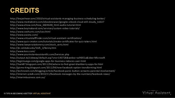 CREDITS<br />http://brajeshwar.com/2010/virtual-assistants-managing-business-scheduling-better/<br />http://www.mediabistr...