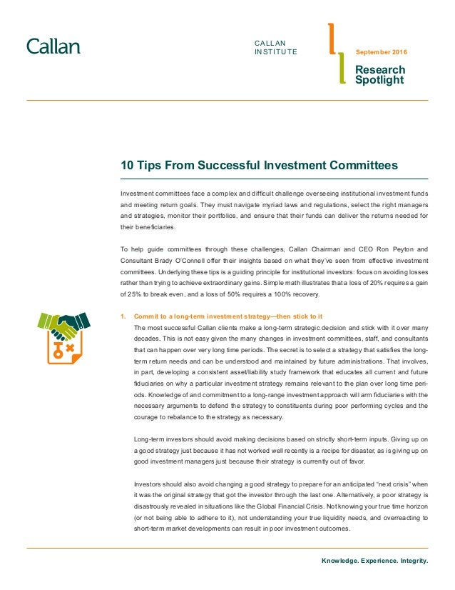 Knowledge. Experience. Integrity. CALLAN INSTITUTE Research Spotlight September 2016 10 Tips From Successful Investment Co...
