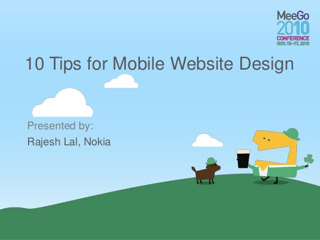 Presented by: 10 Tips for Mobile Website Design Rajesh Lal, Nokia
