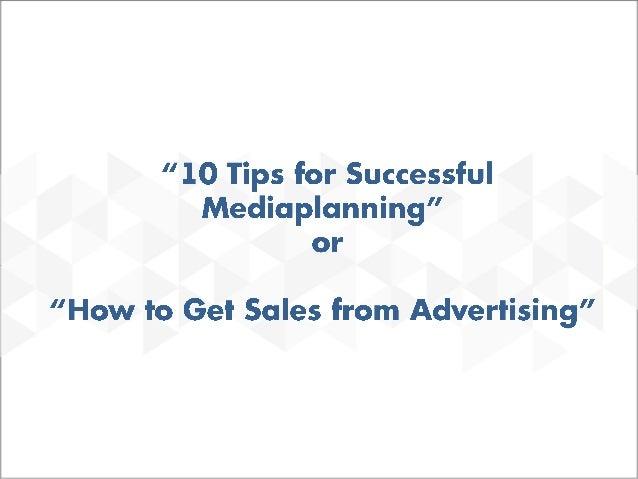 10 tips of successful mediaplanning Slide 2