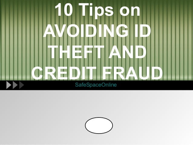 10 Tips on AVOIDING ID THEFT ANDCREDIT FRAUD   SafeSpaceOnline       LOGO