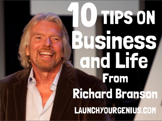 10 From Richard Branson Business and Life TIPS ON LAUNCHYOURGENIUS.COM