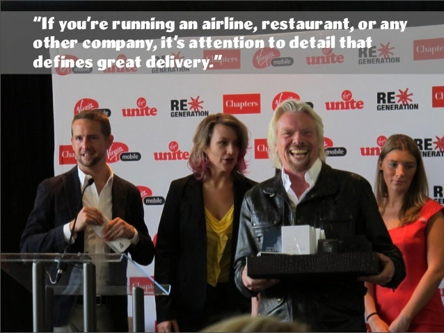 """""""If you're running an airline, restaurant, or any other company, it's attention to detail that defines great delivery."""""""