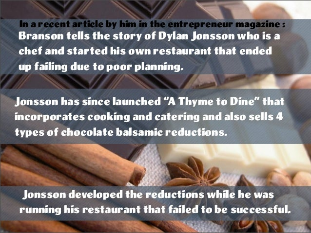 Branson tells the story of Dylan Jonsson who is a chef and started his own restaurant that ended up failing due to poor pl...