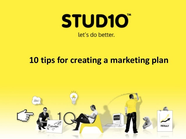 10 tips for creating a marketing plan