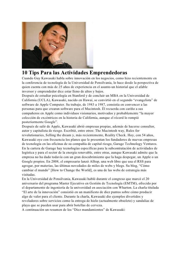 10 Tips Para las Actividades Emprendedoras Cuando Guy Kawasaki habla sobre innovación en los negocios, como hizo recientem...