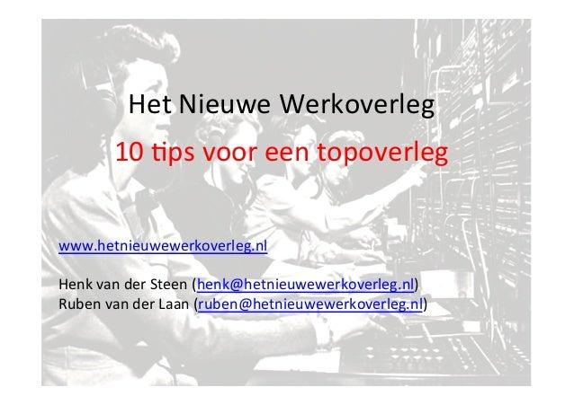 www.hetnieuwewerkoverleg.nl        Henk  van  der  Steen  (henk@hetnieuwewerkoverleg.nl)   Ruben  van  ...