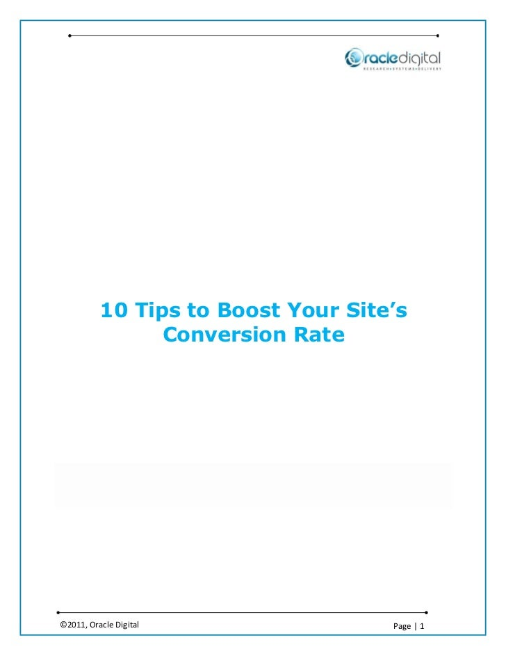 10 Tips to Boost Your Site's                Conversion Rate©2011, Oracle Digital               Page   1