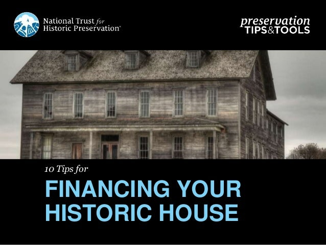 10 Tips for FINANCING YOUR HISTORIC HOUSE