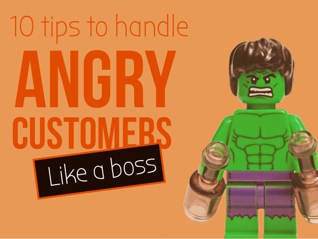 10 tips to handle  ANGRY  CUSTOMERS  Like a boss