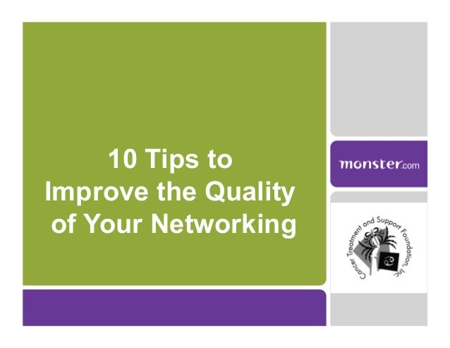 10 Tips toImprove the Quality of Your Networking