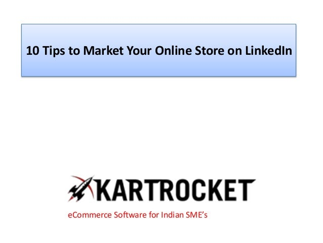 10 Tips to Market Your Online Store on LinkedIn eCommerce Software for Indian SME's