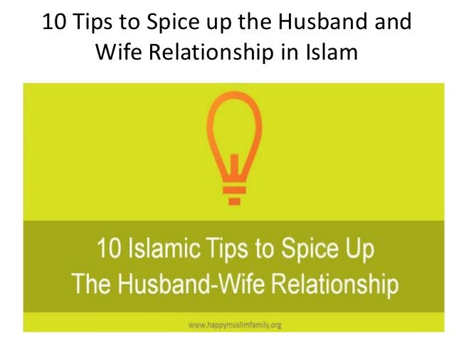 10 Tips to Spice up the Husband and Wife Relationship in Islam