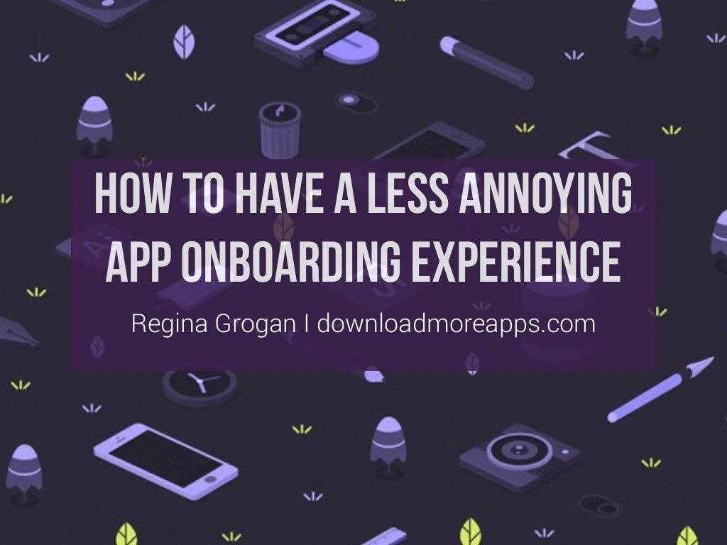 5 tips to a less mobile app annoying user onboarding experience
