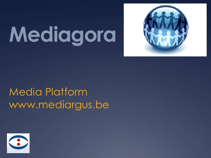 Mediagora<br />Media Platform  www.mediargus.be<br />