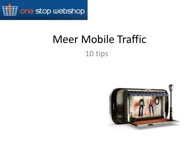 Meer Mobile Traffic      10 tips