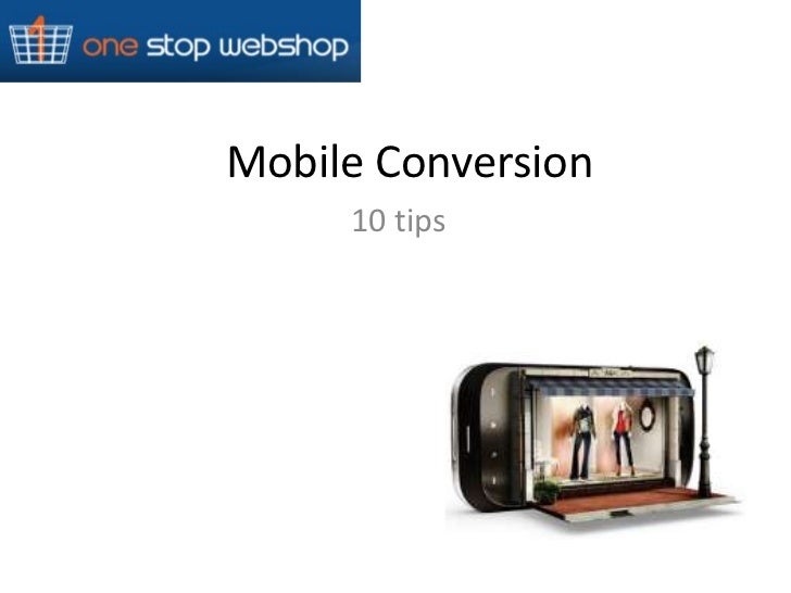 Mobile Conversion     10 tips