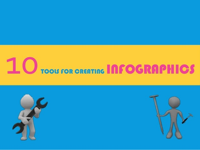 10TOOLS FOR CREATING INFOGRAPHICS