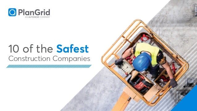 10 of the Safest Construction Companies